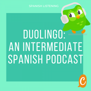 Listening skills | Intermediate Spanish podcast