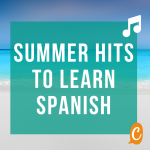 Summer hits to learn Spanish