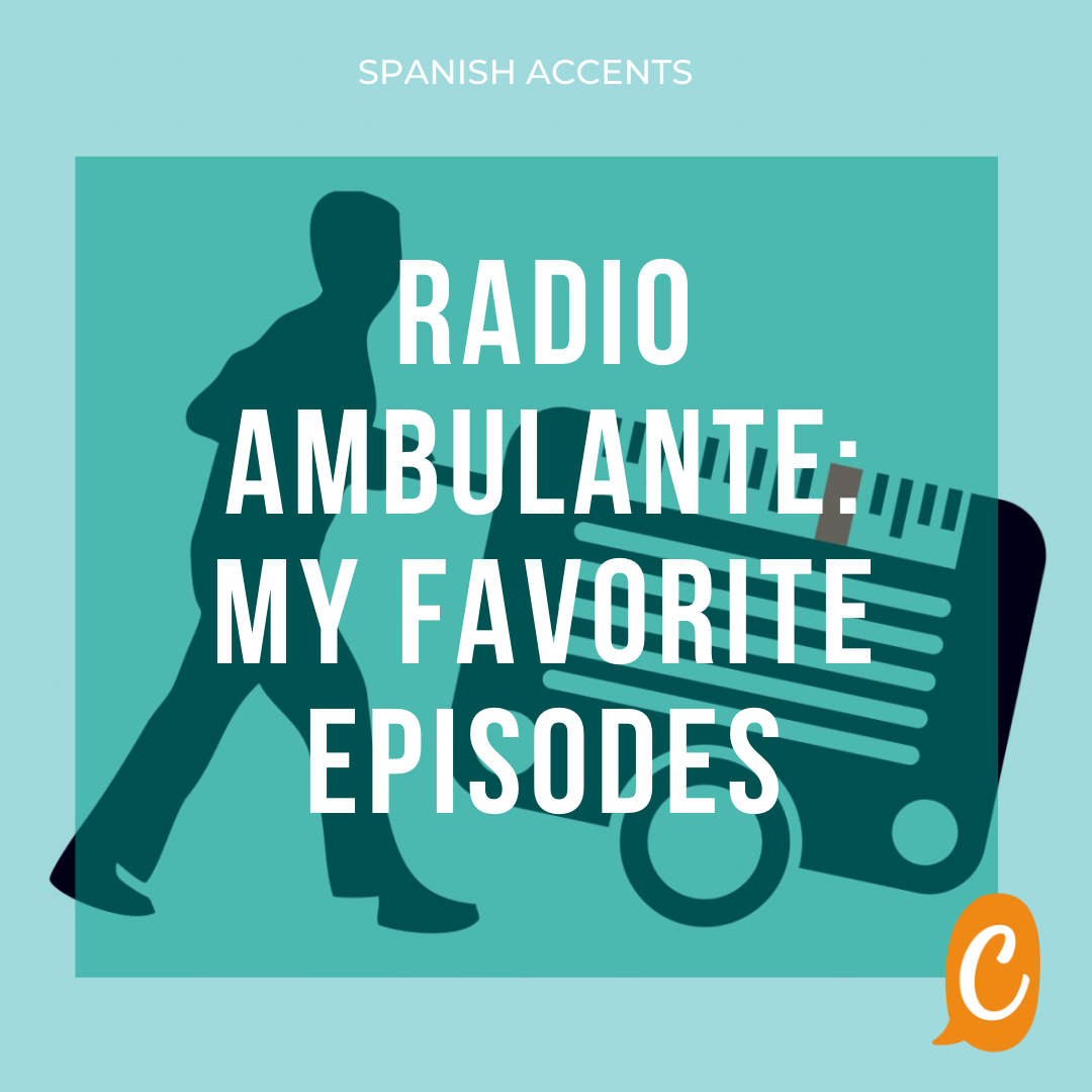 Read more about the article Spanish accents | Radio Ambulante podcast: my favorite episodes
