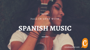 Fall in love with Spanish music