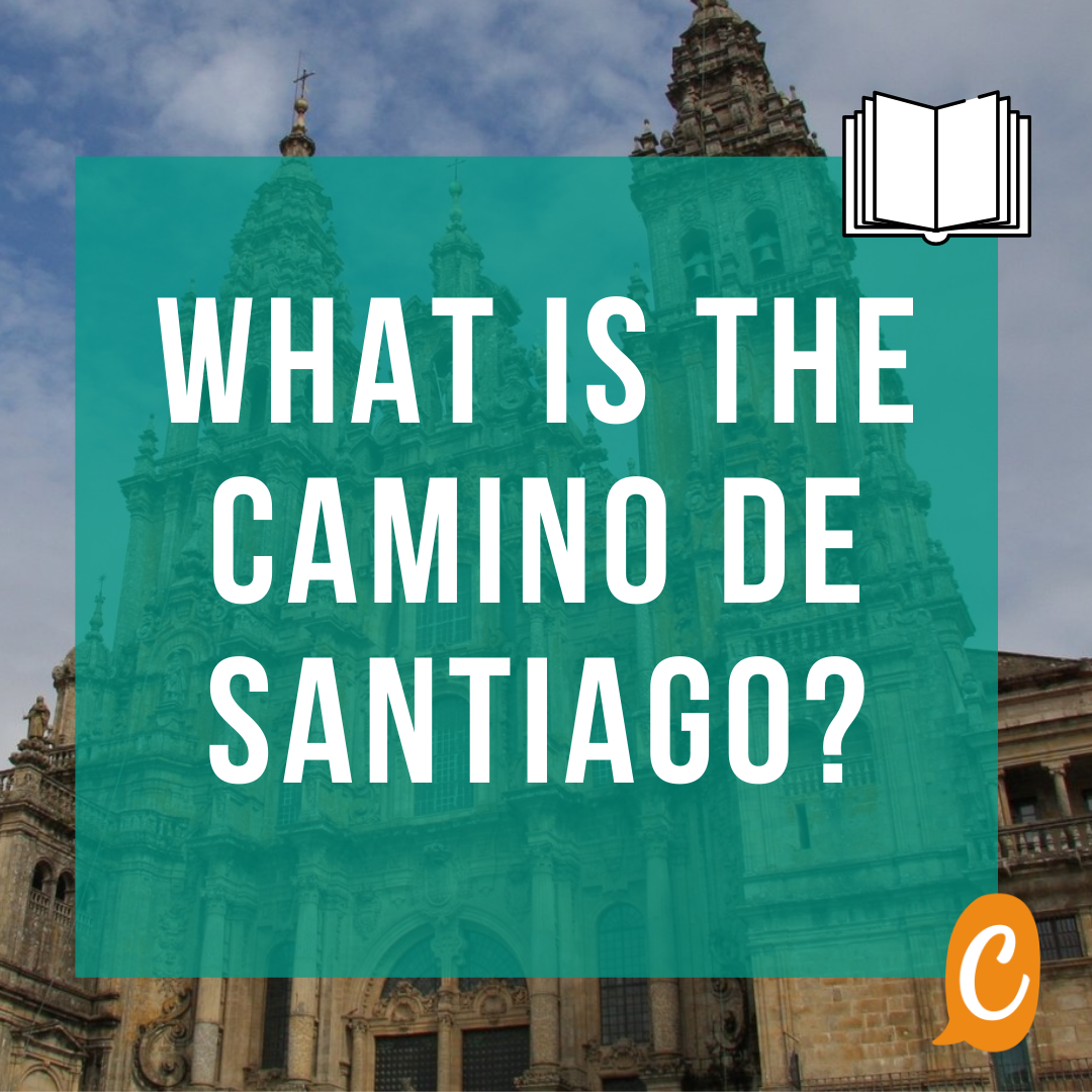 Read more about the article What is the Camino de Santiago? [bilingual text]